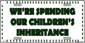 Spending Inheritance Wholesale Metal Novelty License Plate LP-271