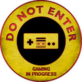 Do Not Enter NES Gaming In Progress Novelty Metal Circular Sign Wholesale