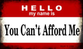 Hello My Name Is You Can't Afford Me Wholesale Magnet