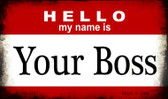 Hello My Name Is Your Boss Wholesale Magnet