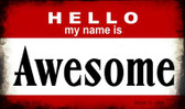 Hello My Name Is Awesome Wholesale Magnet
