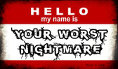 Hello My Name Is Your Worst Nightmare Wholesale Magnet