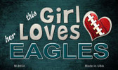 This Girl Loves Her Eagles Wholesale Magnet M-8054