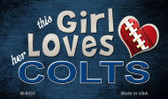 This Girl Loves Her Colts Wholesale Magnet M-8055