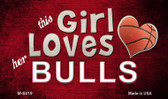 This Girl Loves Her Bulls Wholesale Magnet M-8419
