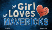 This Girl Loves Her Mavericks Wholesale Magnet M-8422