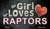 This Girl Loves Her Raptors Wholesale Magnet M-8443