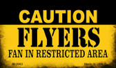 Caution Flyers Fan Area Wholesale Magnet M-2663