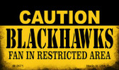 Caution Blackhawks Fan Area Wholesale Magnet M-2671