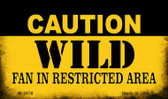 Caution Wild Fan Area Wholesale Magnet M-2678