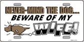 Beware Of My Wife Wholesale Metal Novelty License Plate LP-317