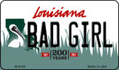 Bad Girl Louisiana State License Plate Novelty Wholesale Magnet M-6196