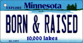 Born and Raised Minnesota State License Plate Novelty Wholesale Key Chain KC-11071