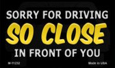 Sorry For Driving So Close In Front Of You Novelty Wholesale Magnet