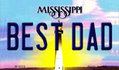 Best Dad Mississippi State License Plate Wholesale Magnet M-6570