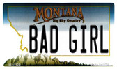 Bad Girl Montana State License Plate Novelty Wholesale Magnet M-11126
