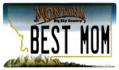 Best Mom Montana State License Plate Novelty Wholesale Magnet M-11127