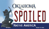 Spoiled Oklahoma State License Plate Novelty Wholesale Magnet M-6243