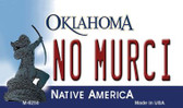 No Murci Oklahoma State License Plate Novelty Wholesale Magnet M-6250
