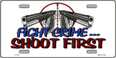 Fight Crime Shoot First Wholesale Metal Novelty License Plate LP-333