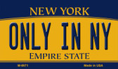 Only In NY New York State License Plate Wholesale Magnet M-8971
