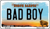 Bad Boy North Dakota State License Plate Wholesale Magnet M-10730