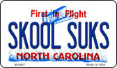 Skool Suks North Carolina State License Plate Wholesale Magnet M-6497