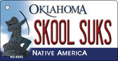Skool Suks Oklahoma State License Plate Novelty Wholesale Key Chain KC-6242