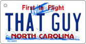 That Guy North Carolina State License Plate Wholesale Key Chain KC-6493