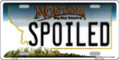 Spoiled Montana State Novelty Wholesale License Plate LP-11108