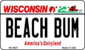 Beach Bum Wisconsin State License Plate Novelty Wholesale Magnet M-10627