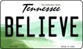 Believe Tennessee State License Plate Wholesale Magnet M-6450
