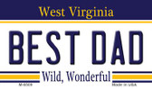 Best Dad West Virginia State License Plate Wholesale Magnet M-6509
