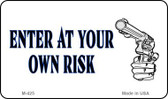 Enter At Your Own Risk Novelty Wholesale Magnet M-425