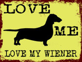 Love Me Love My Wiener Novelty Wholesale Parking Sign P-1728
