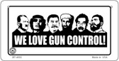 We Love Gun Control Wholesale Bicycle Plate BP-4692