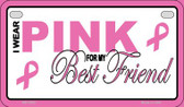 I Wear Pink For My Best Friend Novelty Wholesale Motorcycle License Plate MP-2902