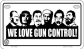 We Love Gun Control Wholesale Motorcycle License Plate MP-4692