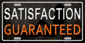 Satisfaction Guaranteed Wholesale Novelty License Plate LP-11664