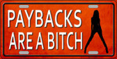 Paybacks Are A Bitch Wholesale Novelty License Plate LP-11669