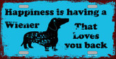 Happiness Is Having A Wiener Wholesale Novelty License Plate LP-11684