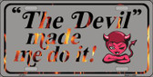 The Devil Made Me Wholesale Metal Novelty License Plate