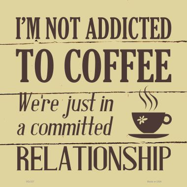 Not Addicted To Coffee Wholesale Novelty Square Sign SQ-327