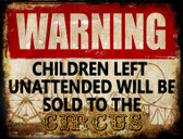 Unattended Children Sold To Circus Wholesale Novelty Parking Sign P-1781