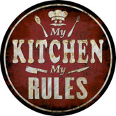 My Kitchen My Rules Wholesale Novelty Metal Circular Sign C-840