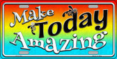 Make Today Amazing Wholesale Novelty License Plate LP-11757