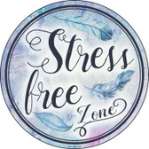 Stress Free Zone Wholesale Novelty Metal Circular Sign C-889
