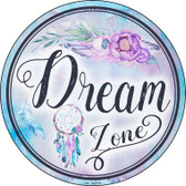 Dream Zone Wholesale Novelty Metal Circular Sign C-890