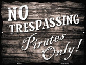 No Trespassing Pirates Only Wholesale Parking Sign P-1807
