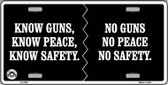 Know Guns, Know Peace, Know Safety Wholesale Metal Novelty License Plate LP-4702